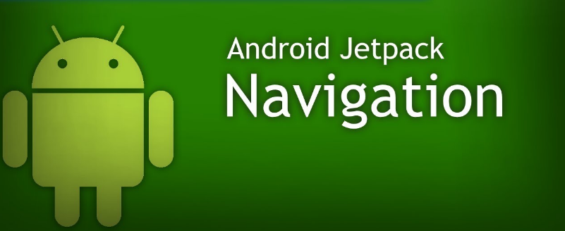 Android Jetpack Tutorial: How to Implement Android Navigation Component in Your App