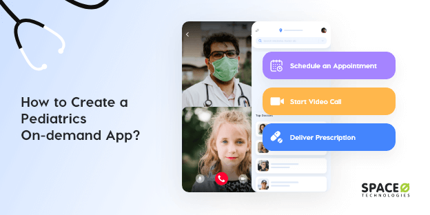 How to Create a Pediatrics On-demand App? (Complete Guide)