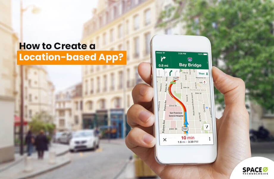 How to Create a Location Based App? (Complete Guide)